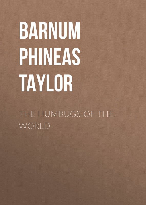 The Humbugs of the World – Phineas Barnum