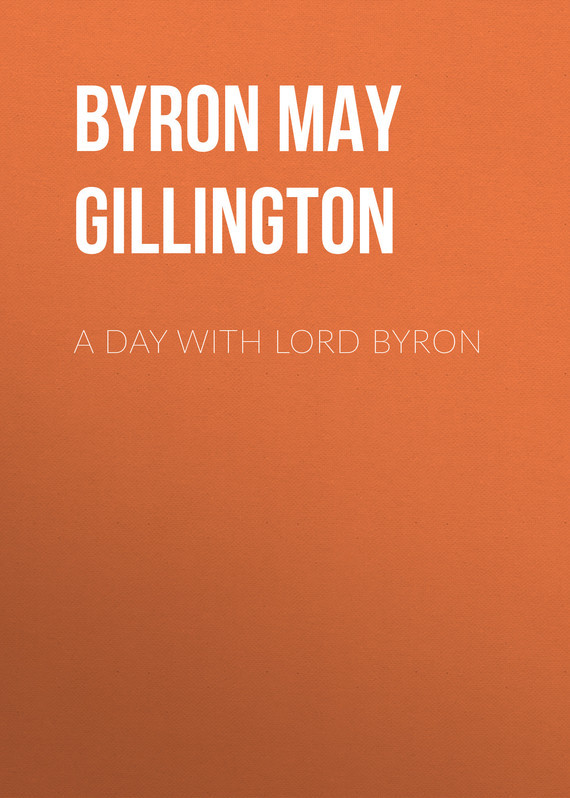 A Day with Lord Byron – May Byron