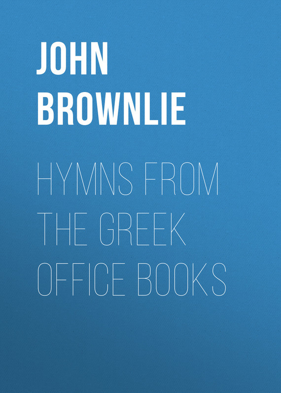 Hymns from the Greek Office Books – John Brownlie