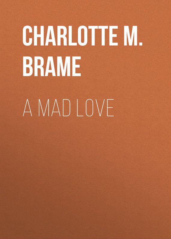 A Mad Love – Charlotte Brame
