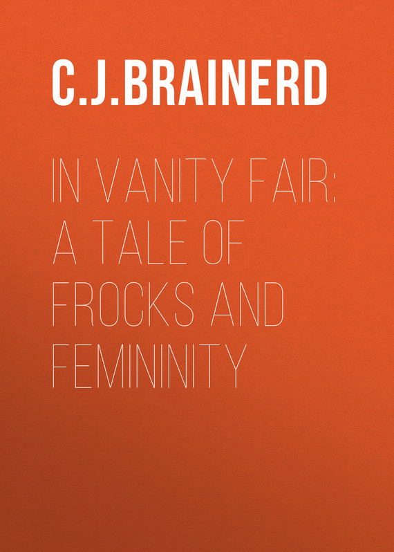In Vanity Fair: A Tale of Frocks and Femininity – Eleanor Brainerd