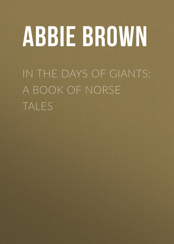 In The Days of Giants: A Book of Norse Tales – Abbie Brown