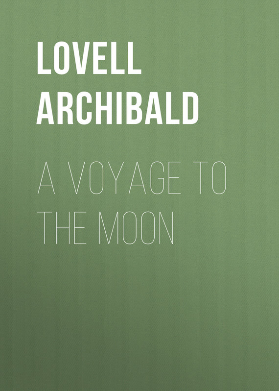 A Voyage to the Moon – Archibald Lovell