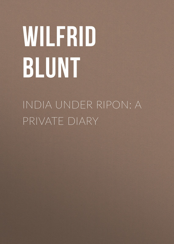 India Under Ripon: A Private Diary – Wilfrid Blunt