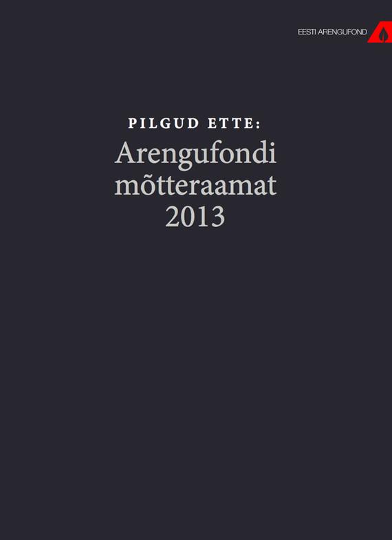 фото обложки издания Pilgud ette. Arengufondi mõtteraamat 2013