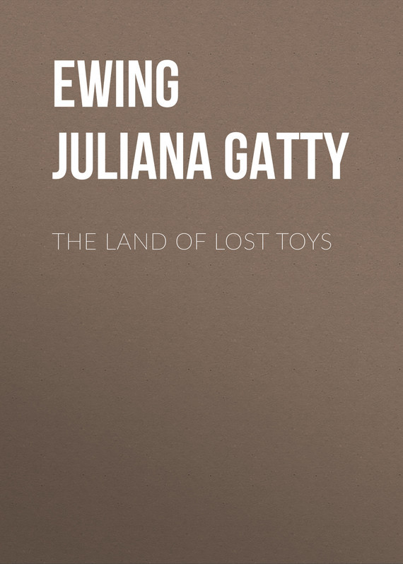 The Land of Lost Toys – Juliana Ewing