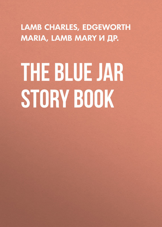 The Blue Jar Story Book – Maria Edgeworth, Charles Lamb, Alicia Mant, Mary Lamb