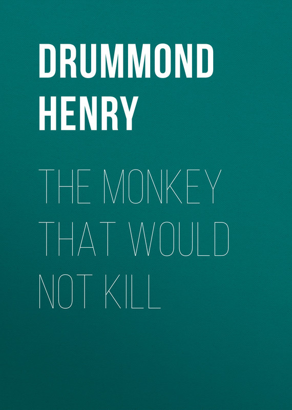 The Monkey That Would Not Kill – Henry Drummond