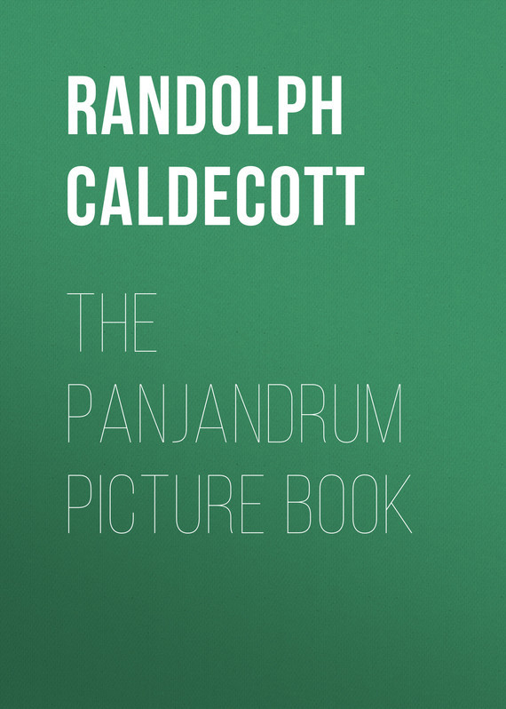 The Panjandrum Picture Book – Randolph Caldecott