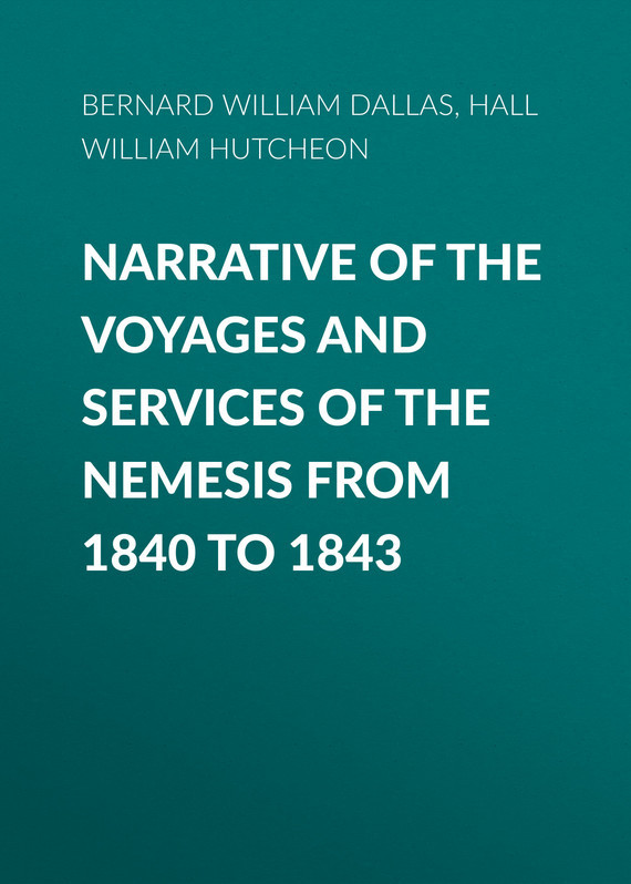Narrative of the Voyages and Services of the Nemesis from 1840 to 1843 – William Hall, William Bernard
