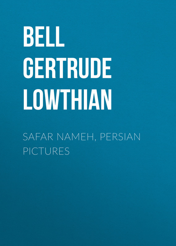 Safar Nameh, Persian Pictures – Gertrude Bell