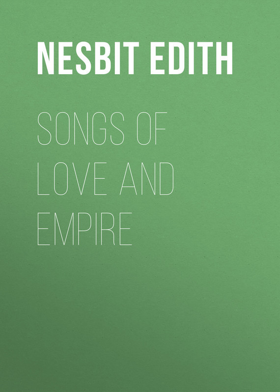 Songs of love and empire – Edith Nesbit
