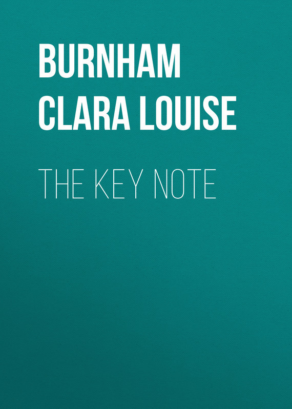 The Key Note – Clara Burnham