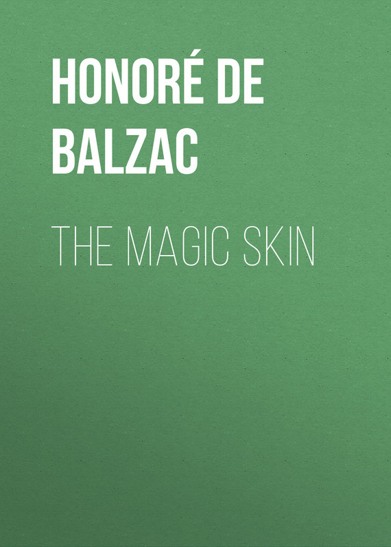 The Magic Skin – Honoré Balzac