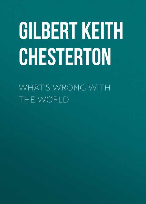What's Wrong with the World – Gilbert Chesterton
