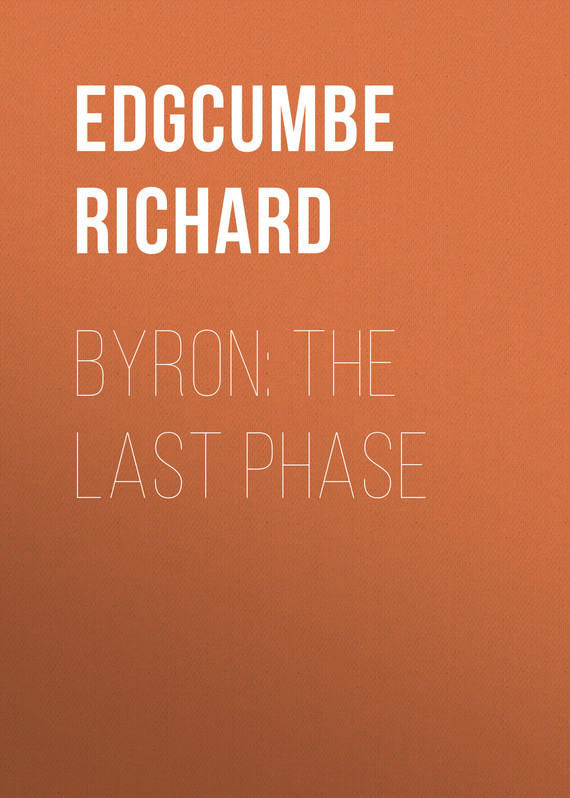 Byron: The Last Phase – Richard Edgcumbe