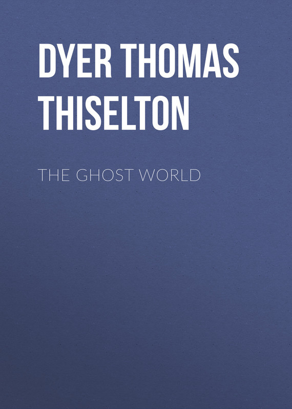 The Ghost World – Thomas Dyer