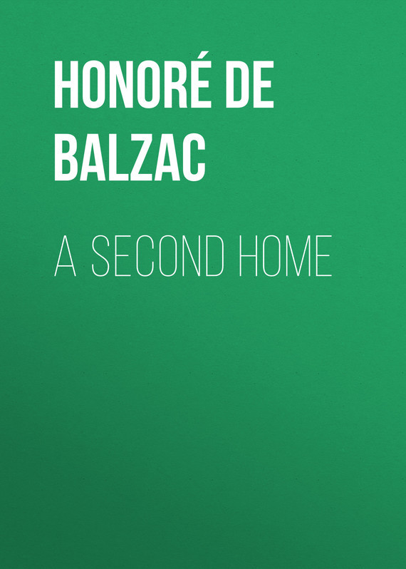 A Second Home – Honoré Balzac