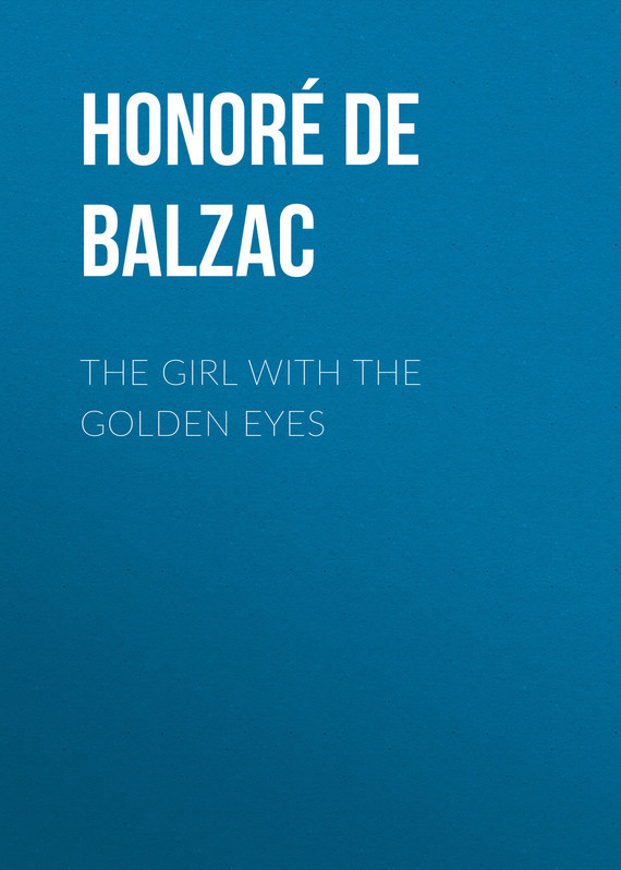 The Girl with the Golden Eyes – Honoré Balzac