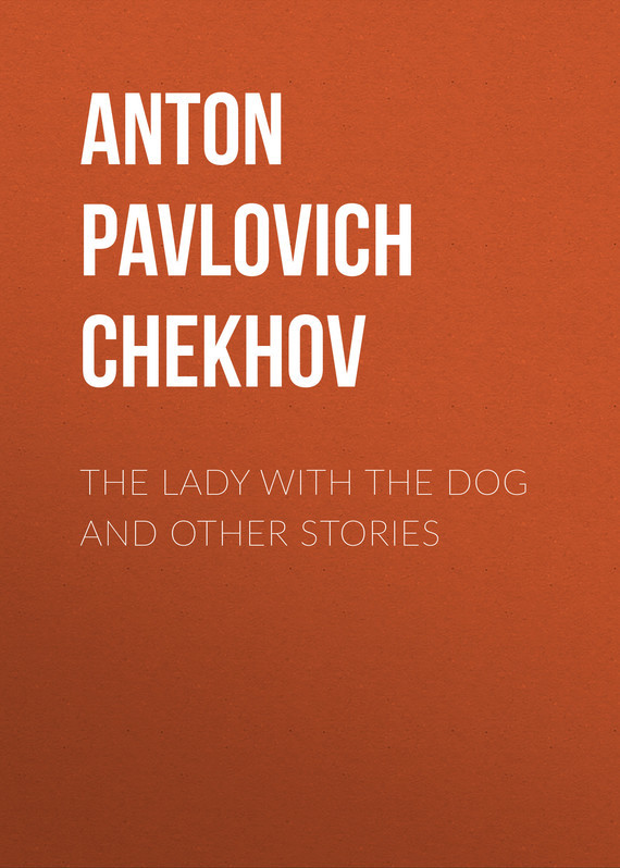 The Lady with the Dog and Other Stories – Anton Chekhov