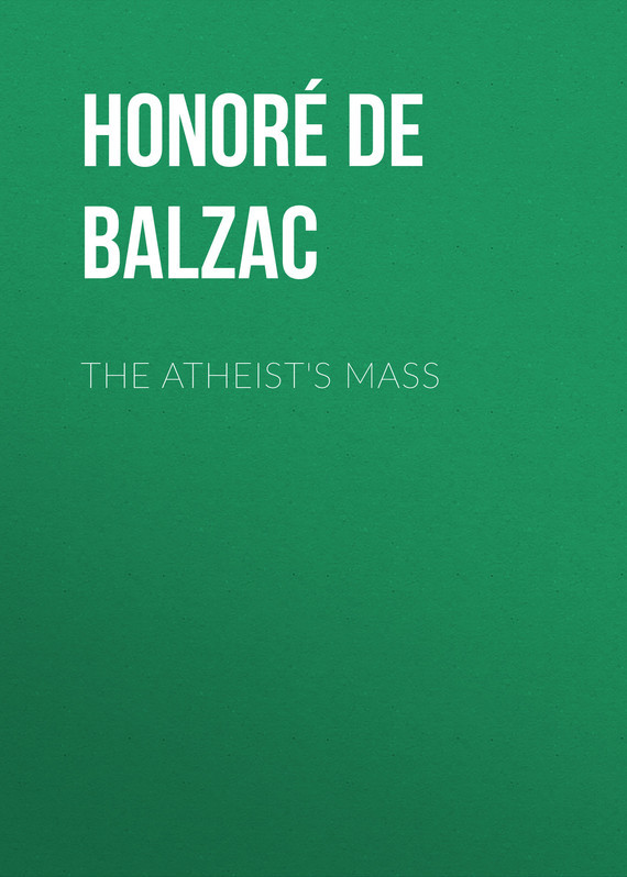 The Atheist's Mass – Honoré Balzac