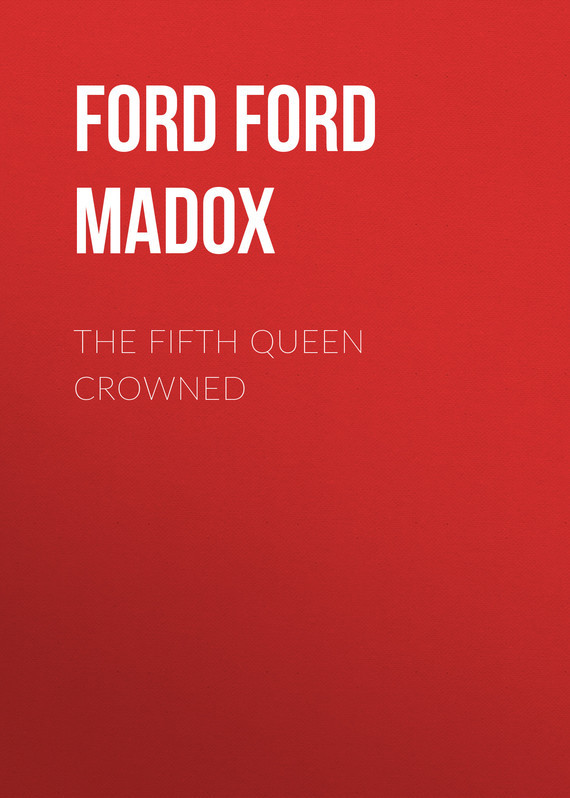 The Fifth Queen Crowned – Ford Ford