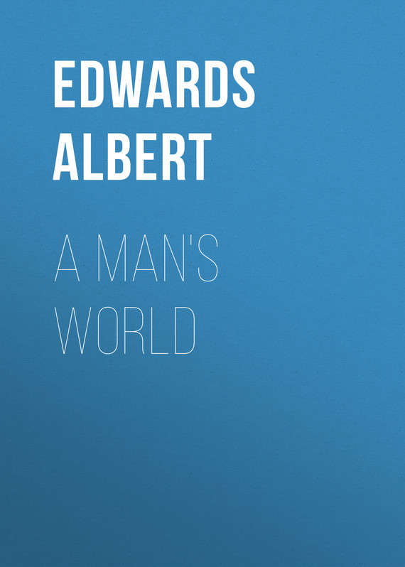 A Man's World – Albert Edwards