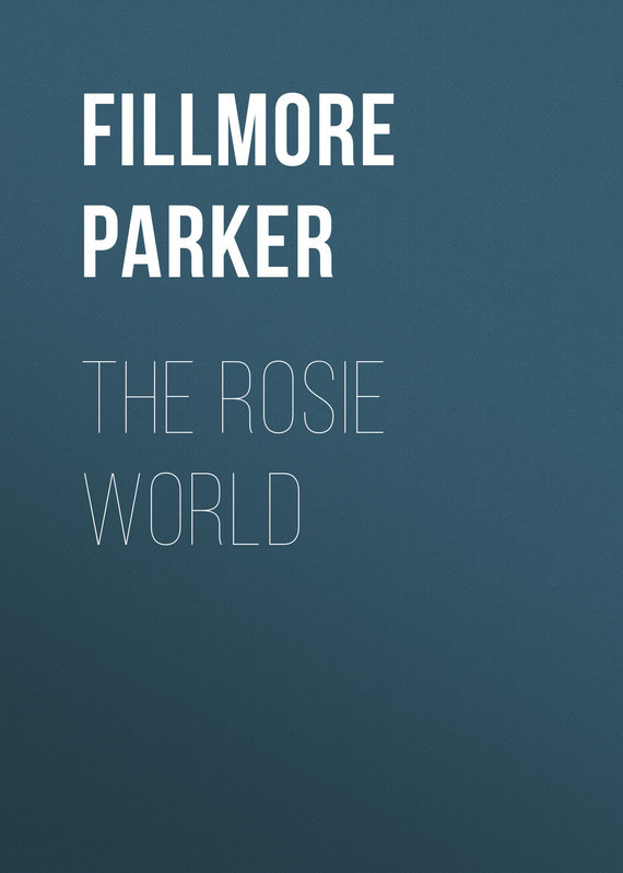 The Rosie World – Parker Fillmore