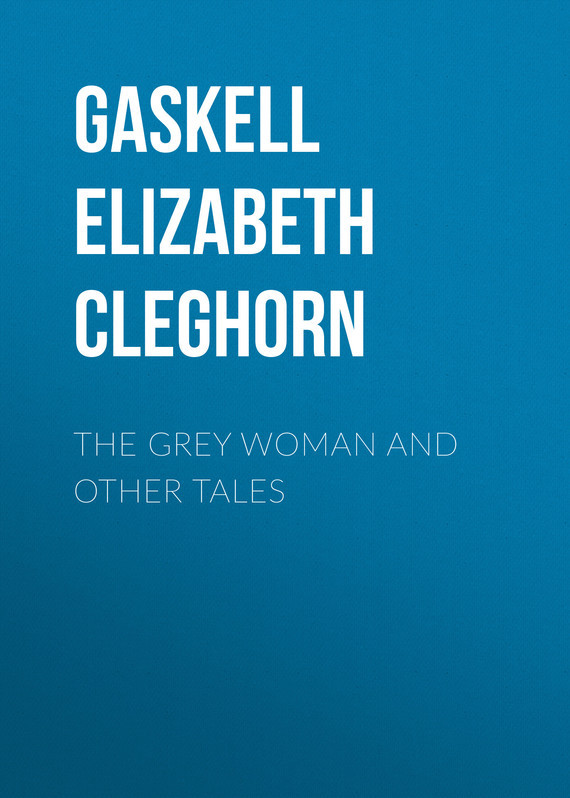 The Grey Woman and other Tales – Elizabeth Gaskell