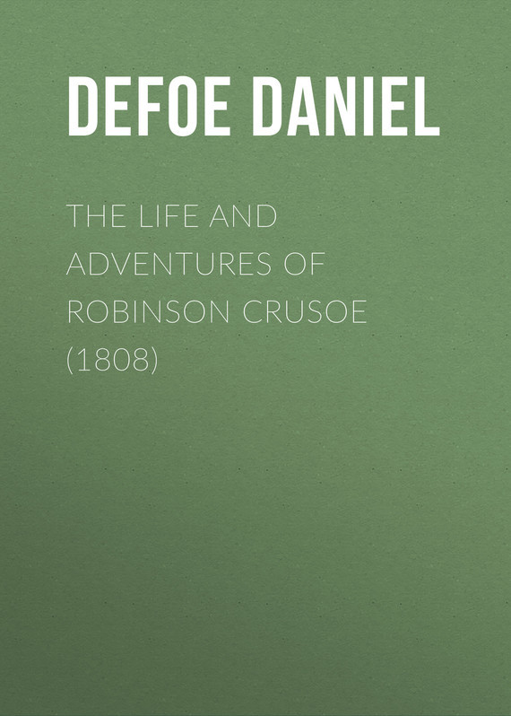 The Life and Adventures of Robinson Crusoe (1808) – Daniel Defoe