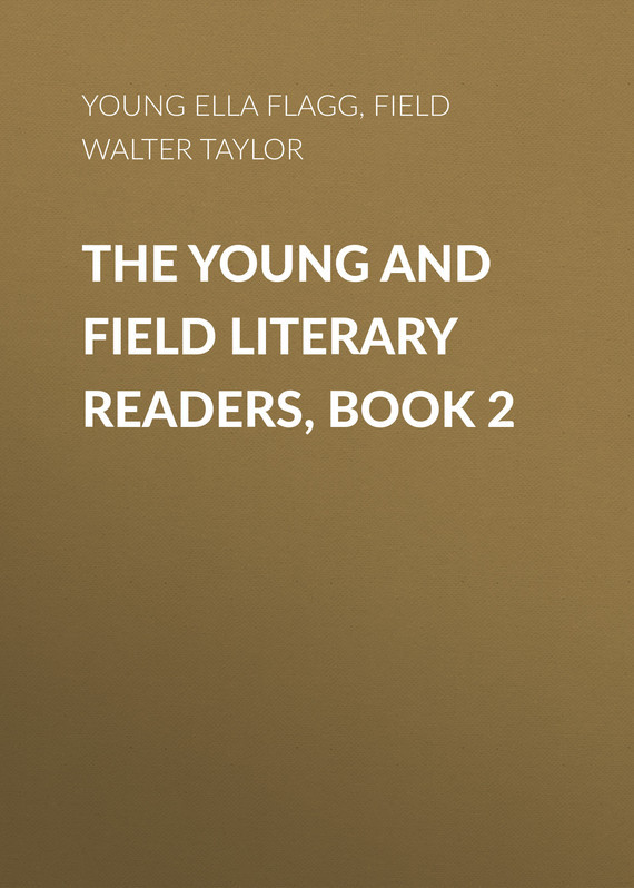 The Young and Field Literary Readers, Book 2 – Walter Field, Ella Young