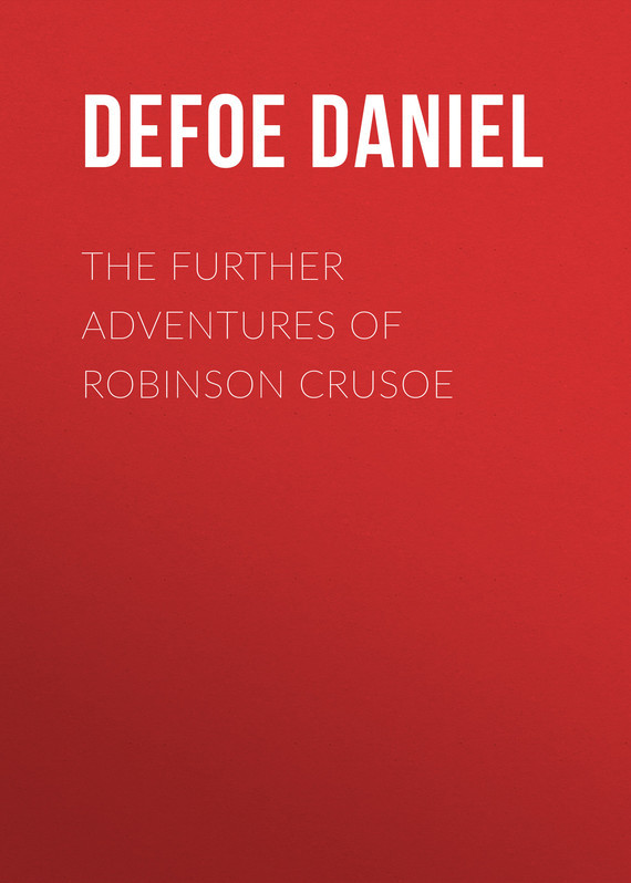 The Further Adventures of Robinson Crusoe – Daniel Defoe