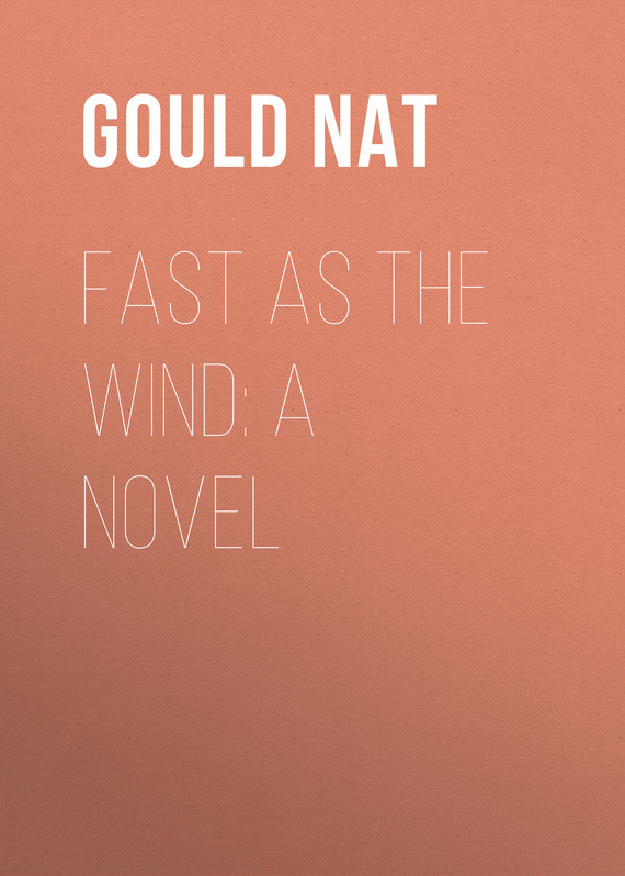 Fast as the Wind: A Novel – Nat Gould