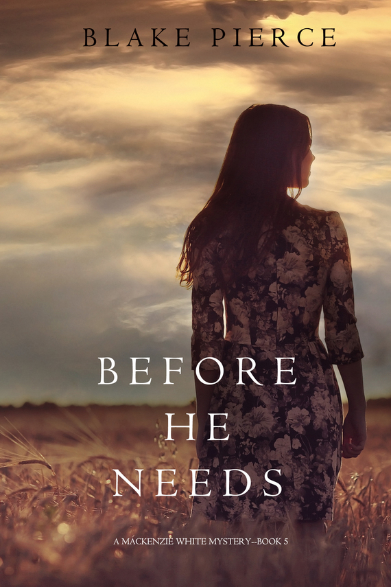 Before He Needs – Блейк Пирс