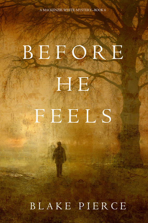 Before He Feels – Блейк Пирс