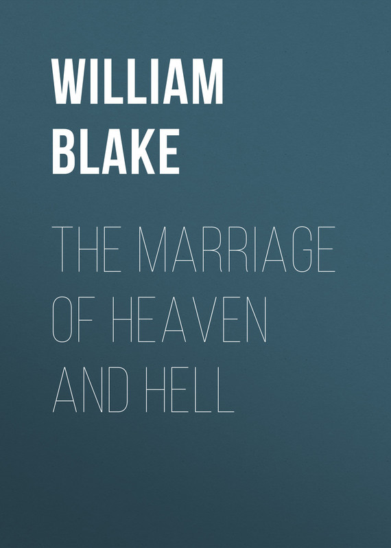 The Marriage of Heaven and Hell – William Blake
