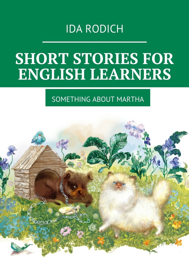 Short stories for English stories. Something about Martha – Ida Rodich