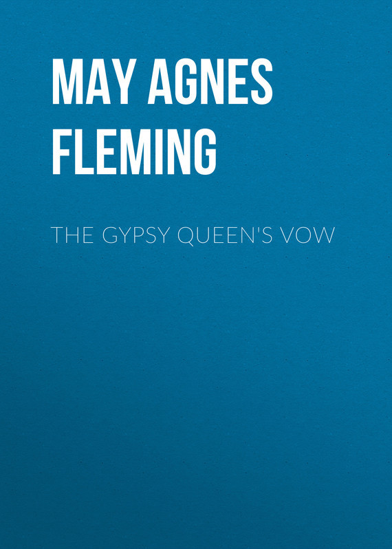 The Gypsy Queen's Vow – May Fleming