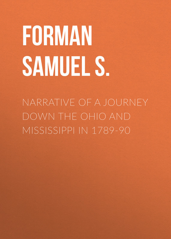 Narrative of a Journey Down the Ohio and Mississippi in 1789-90 – Samuel Forman