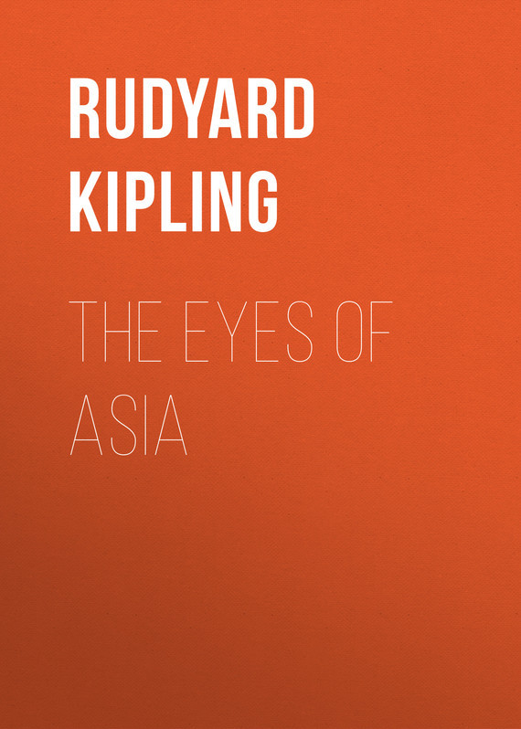 The Eyes of Asia – Rudyard Kipling