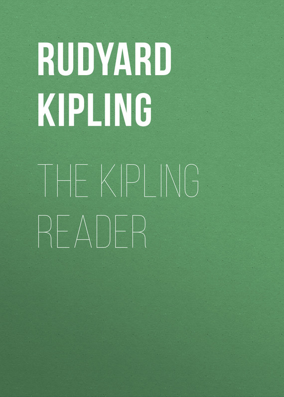 The Kipling Reader – Rudyard Kipling
