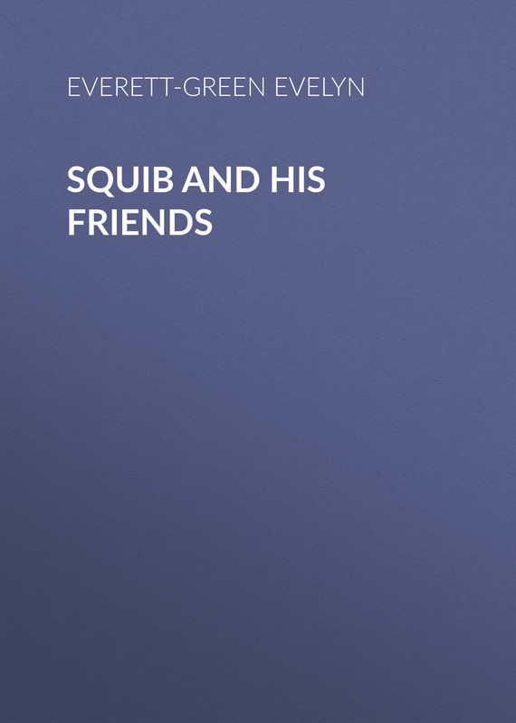 Squib and His Friends – Evelyn Everett-Green