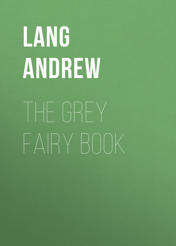 The Grey Fairy Book – Andrew Lang