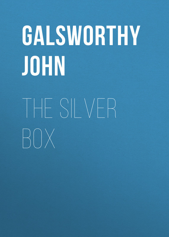 The Silver Box – John Galsworthy