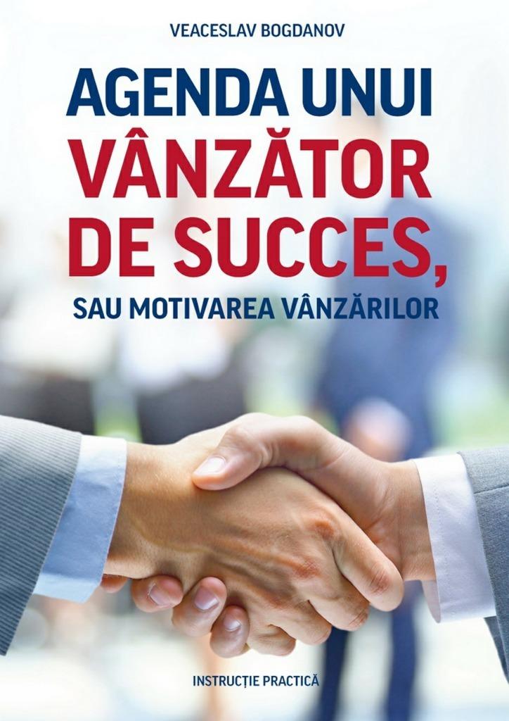 Обложка книги Agenda unui vânzător de succes, sau motivarea vânzărilor. Instrucție practică