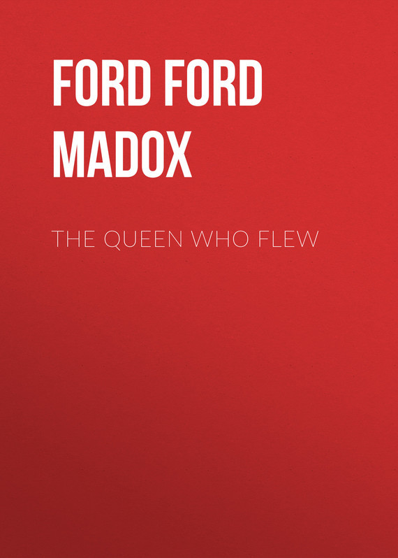 The Queen Who Flew – Ford Ford