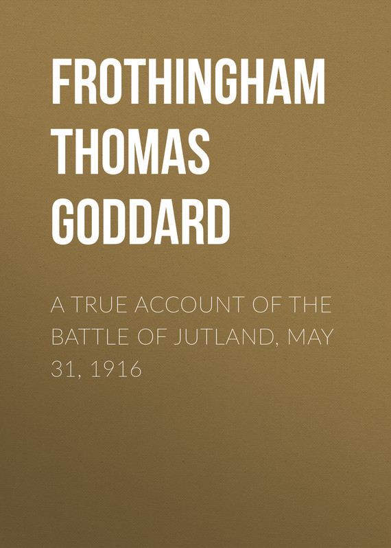 A True Account of the Battle of Jutland, May 31, 1916 – Thomas Frothingham