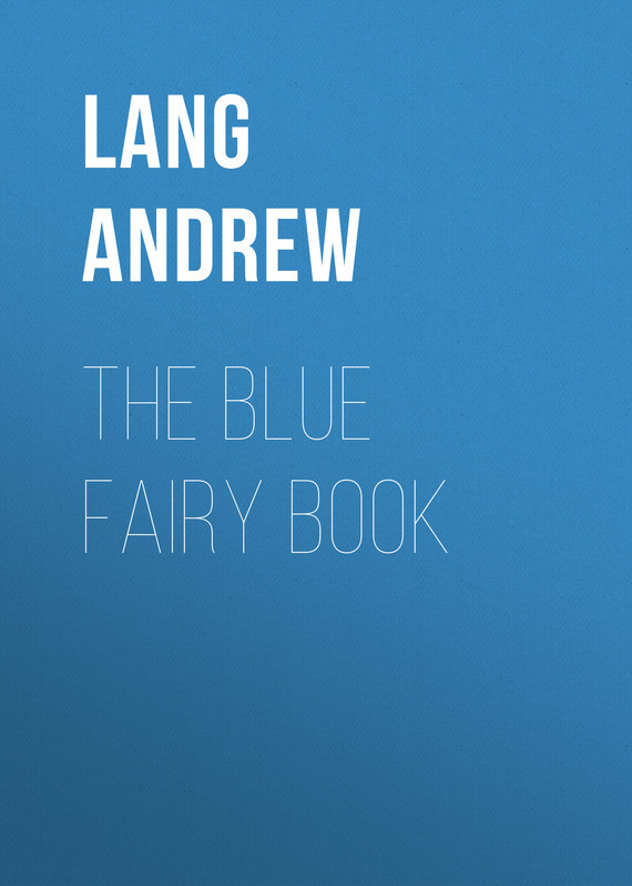The Blue Fairy Book – Andrew Lang