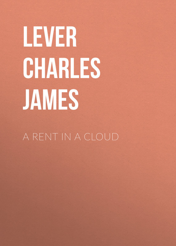 A Rent In A Cloud – Charles Lever