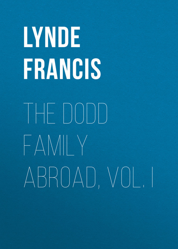 The Dodd Family Abroad, Vol. I – Francis Lynde